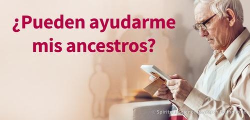 ¿Pueden ayudarme mis ancestros?