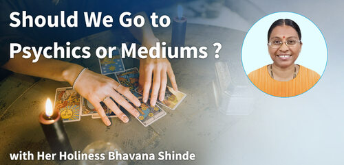 Should We Go to Psychics or Mediums ? Your Questions, Gurus Answers