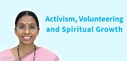 Activism, Volunteering & Spiritual Growth : Your questions, Guru's answers