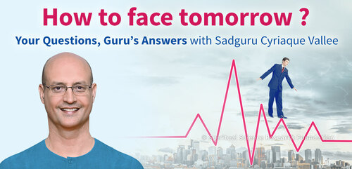 How to Face Tomorrow ? Your Questions, Guru's Answers
