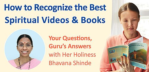 How to Recognize the Best Spiritual Videos & Books : Your Questions, Guru's Answers