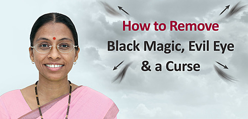 How to Remove Black Magic, Evil Eye & a Curse : Your questions, Guru's answers