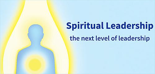 Spiritual Leadership - the next level of leadership