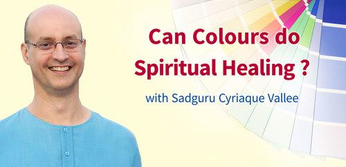 Can Colours do Spiritual Healing ? - Your Questions, Guru's Answers