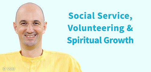 Social Service, Volunteering & Spiritual Growth : Your questions, Guru's answers