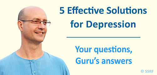 5 Effective Solutions for Depression : Your questions, Guru's answers