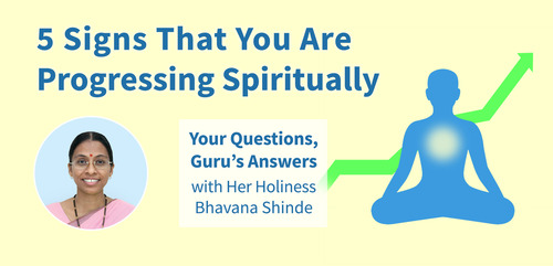 5 Signs that You Are Progressing Spiritually : Your Questions, Guru's Answers