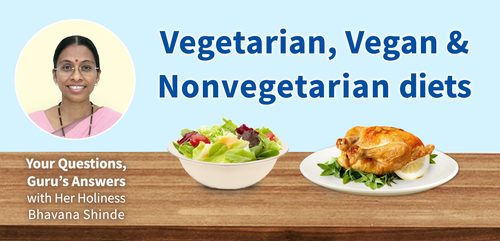 Vegetarian, Vegan & Nonvegetarian Diets : Your Questions, Guru's Answers
